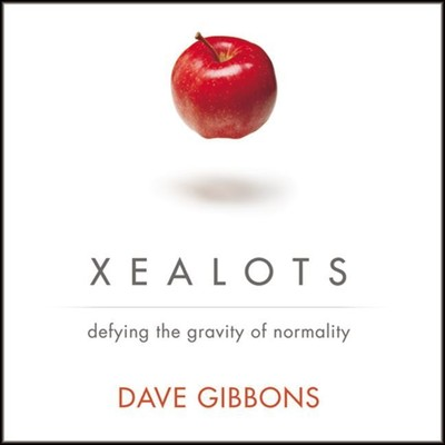 Xealots: Defying the Gravity of Normality Audiobook, by Dave Gibbons