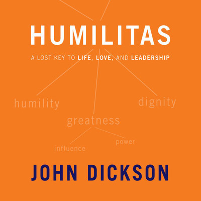 Humilitas: A Lost Key to Life, Love, and Leadership Audiobook, by John Dickson