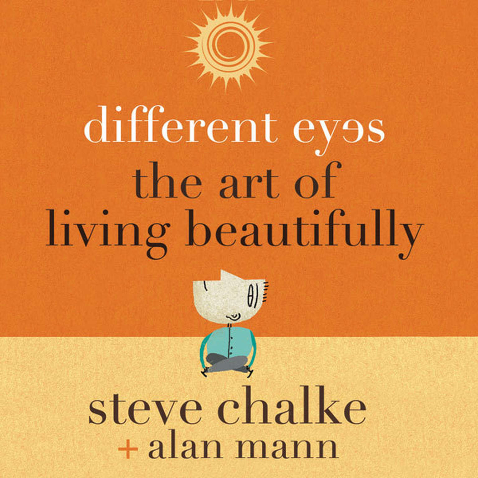 Printable Different Eyes: The Art of Living Beautifully Audiobook Cover Art