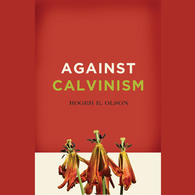 Printable Against Calvinism: Rescuing God's Reputation from Radical Reformed Theology Audiobook Cover Art