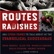 Routes and Radishes: And Other Things to Talk about at the Evangelical Crossroads Audiobook, by Mark L. Russell, Allen L. Yeh, Michelle Sanchez, Chelle Stearns, Dwight J. Friesen