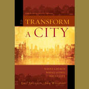 To Transform a City: Whole Church, Whole Gospel, Whole City Audiobook, by Eric Swanson