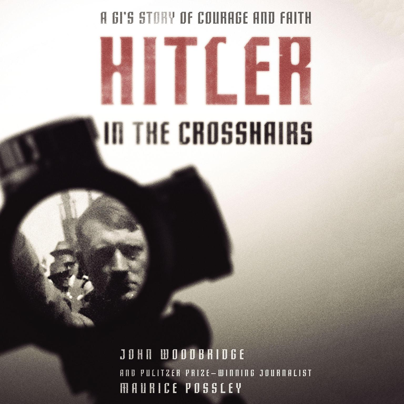 Printable Hitler In the Crosshairs: A GI's Story of Courage and Faith Audiobook Cover Art