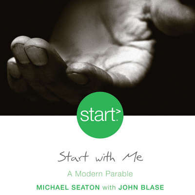 Start With Me: A Modern Parable Audiobook, by Michael Seaton