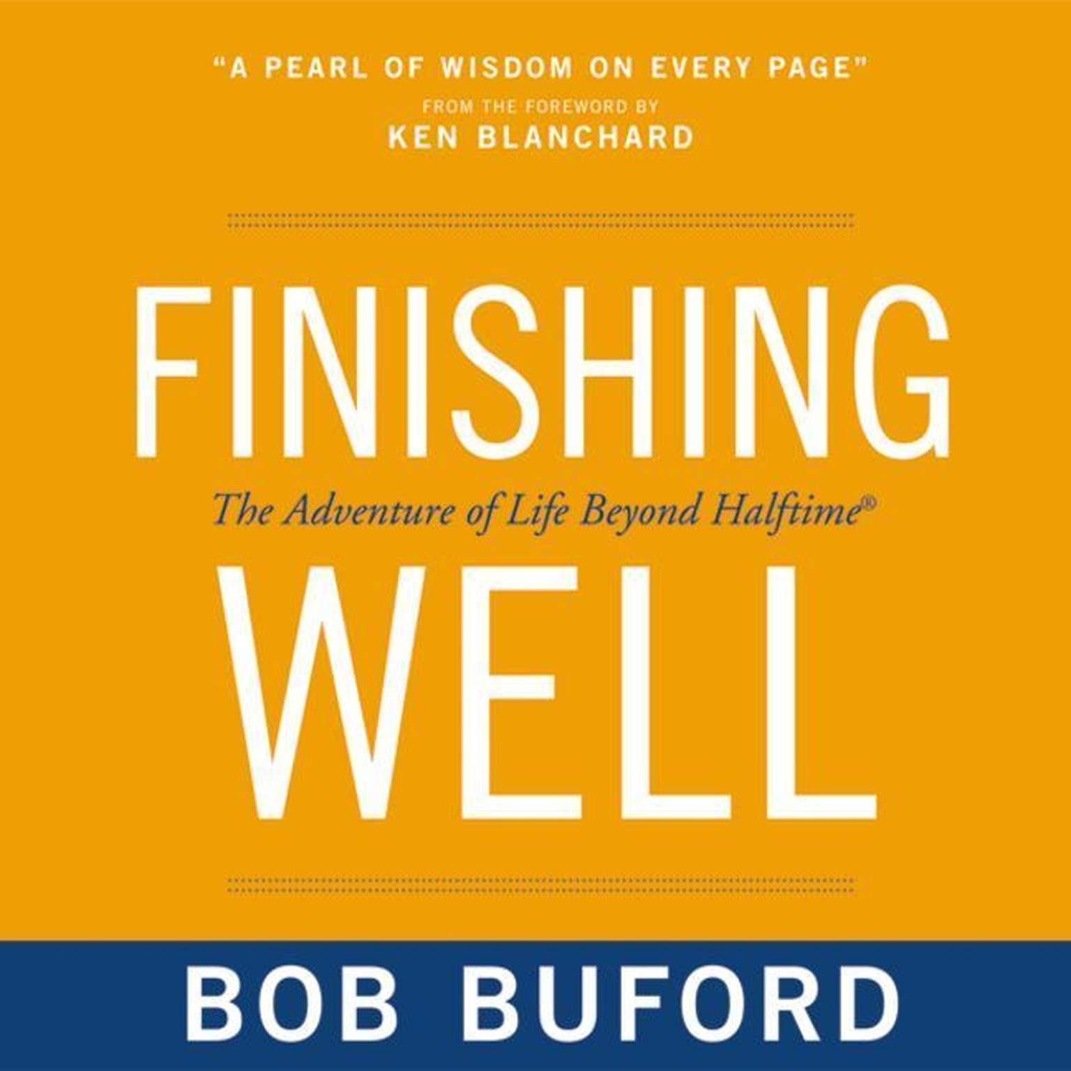 Printable Finishing Well: The Adventure of Life Beyond Halftime Audiobook Cover Art