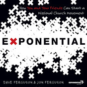 The Exponential: How to Accomplish the Jesus Mission, by Dave Ferguson, Jon Ferguson