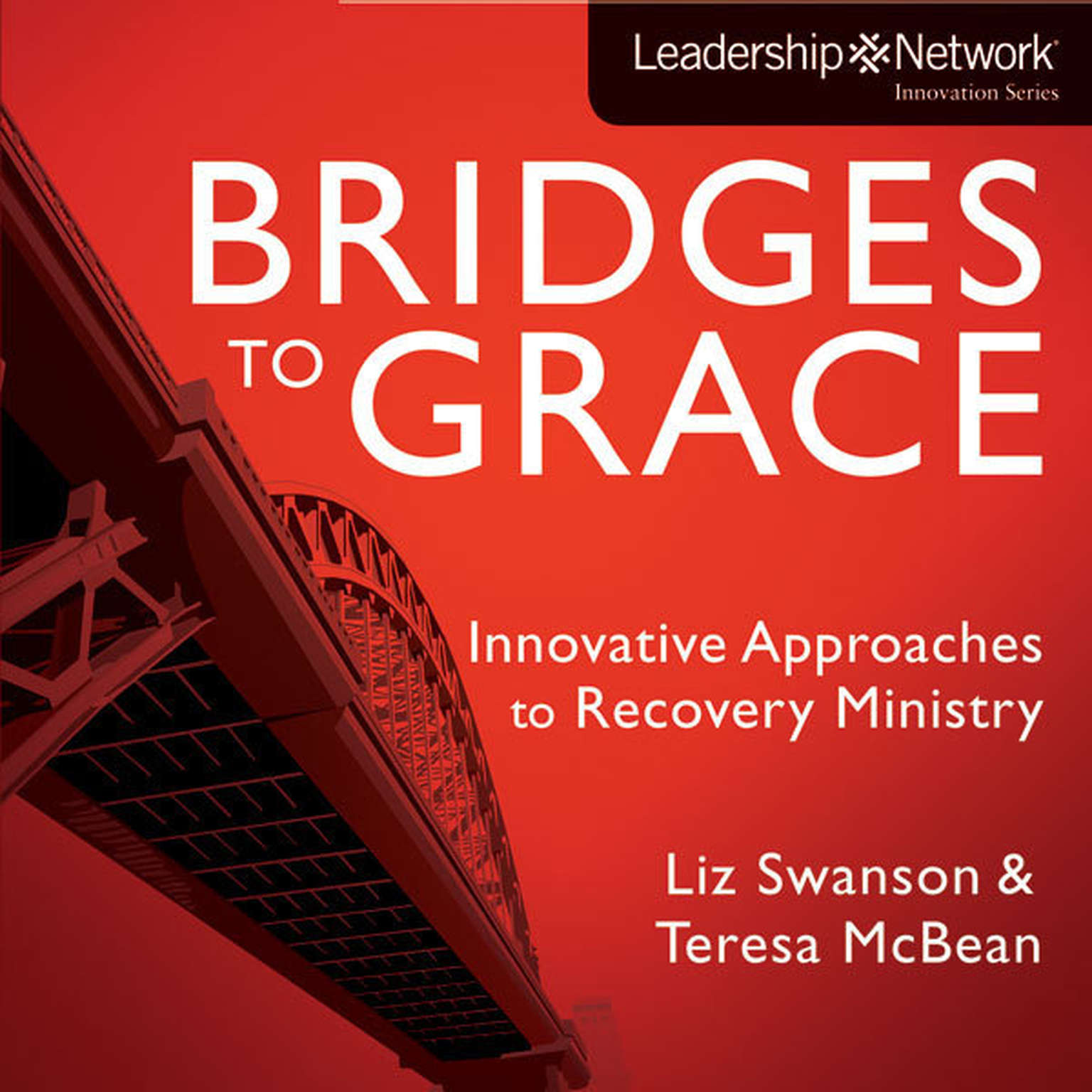 Printable Bridges to Grace: Innovative Approaches to Recovery Ministry Audiobook Cover Art