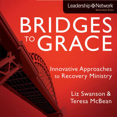 Bridges to Grace: Innovative Approaches to Recovery Ministry Audiobook, by Liz Swanson