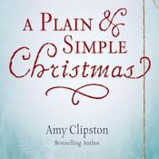 A Plain and Simple Christmas Audiobook, by Amy Clipston