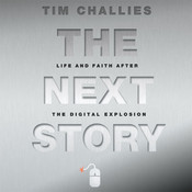 The Next Story: Life and Faith after the Digital Explosion Audiobook, by Tim Challies