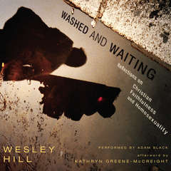 Washed and Waiting: Reflections on Christian Faithfulness and Homosexuality Audiobook, by Wesley Hill