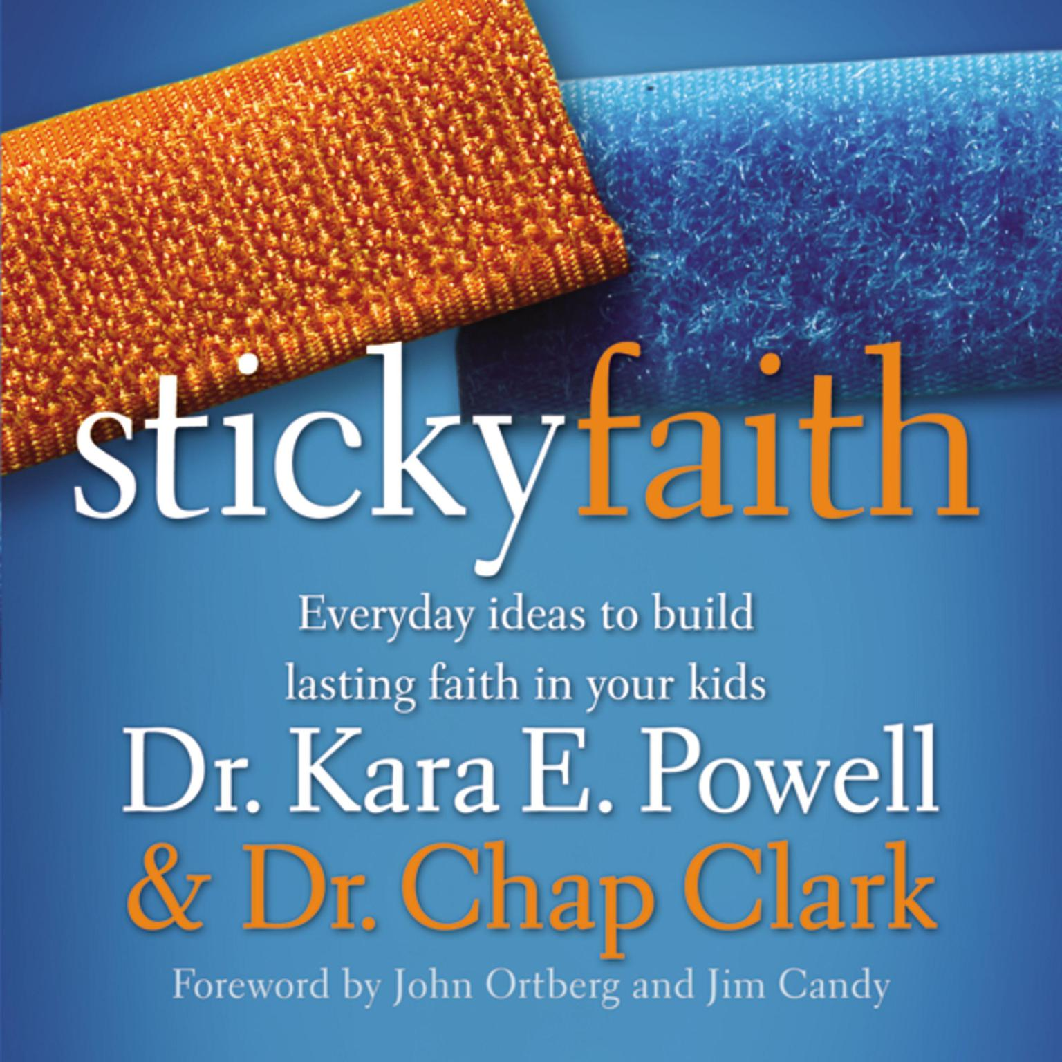 Printable Sticky Faith: Everyday Ideas to Build Lasting Faith in Your Kids Audiobook Cover Art