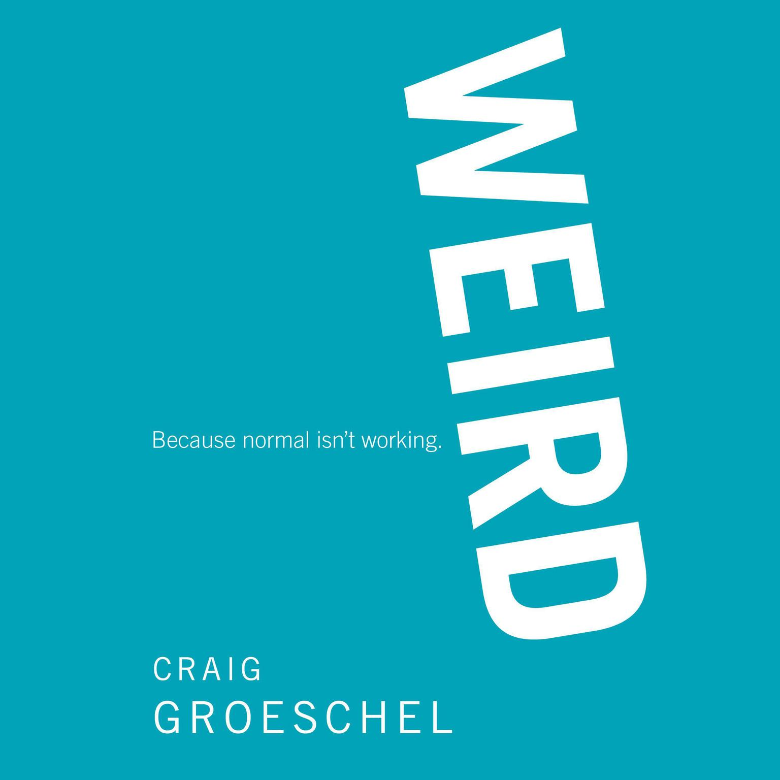 Printable WEIRD: Because Normal Isn't Working Audiobook Cover Art
