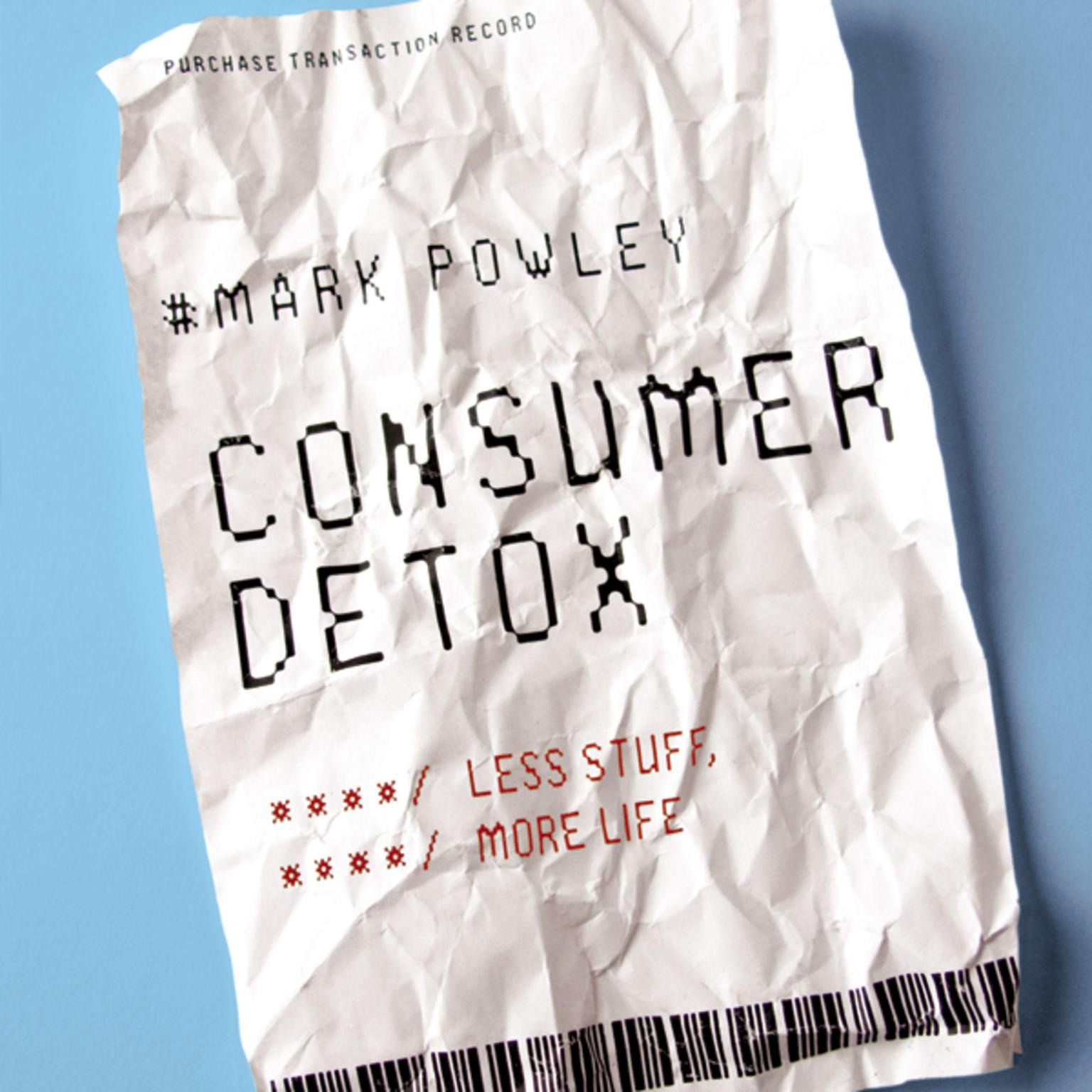 Printable Consumer Detox: Less Stuff, More Life Audiobook Cover Art