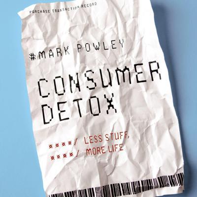 Consumer Detox: Less Stuff, More Life Audiobook, by Revd. Mark Powley