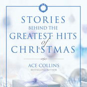Stories Behind the Greatest Hits of Christmas Audiobook, by Ace Collins