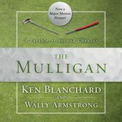 The Mulligan: A Parable of Second Chances Audiobook, by Ken Blanchard, Wally Armstrong