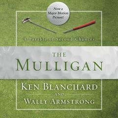 The Mulligan: A Parable of Second Chances Audiobook, by Ken Blanchard, Kenneth Blanchard, Wally Armstrong