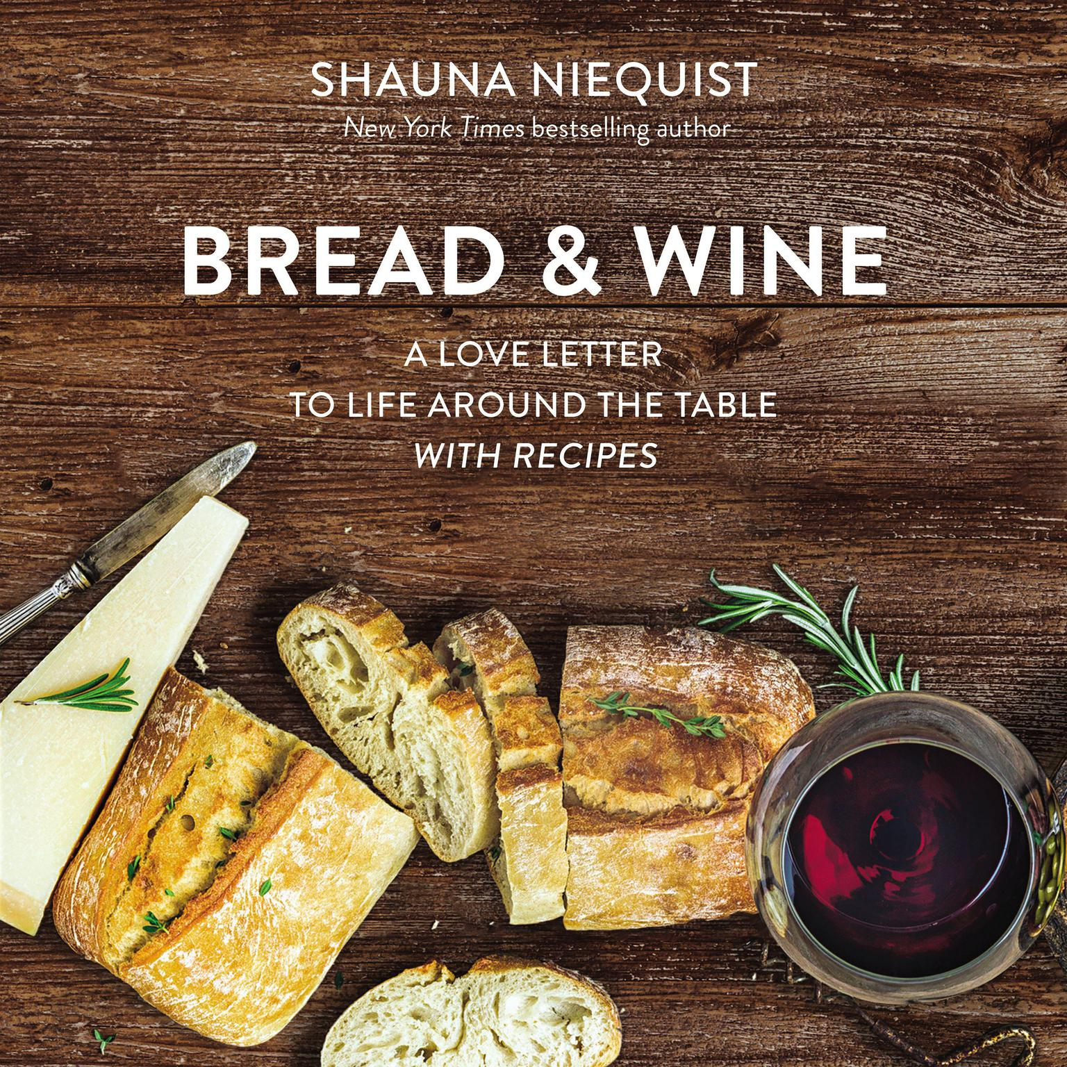 Printable Bread and   Wine: A Love Letter to Life Around the Table with Recipes Audiobook Cover Art
