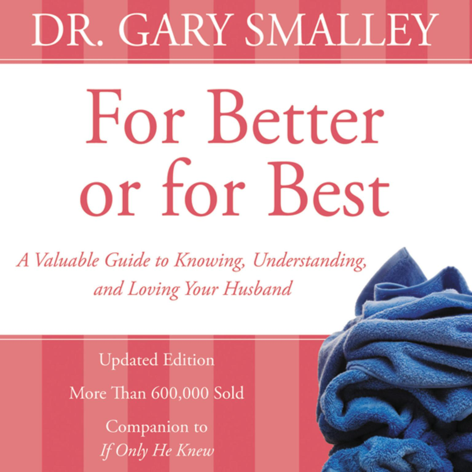 Printable For Better or for Best: A Valuable Guide to Knowing, Understanding, and Loving your Husband Audiobook Cover Art