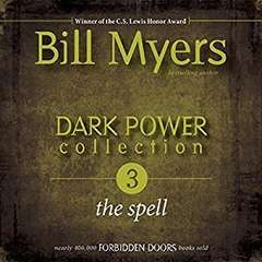 Dark Power Collection: The Spell Audiobook, by Bill Myers