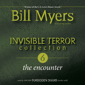 Invisible Terror Collection: The Encounter Audiobook, by Bill Myers