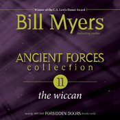 Ancient Forces Collection: The Wiccan, by Bill Myers