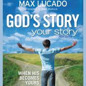 Gods Story, Your Story: Youth Edition: When His Becomes Yours Audiobook, by Max Lucado