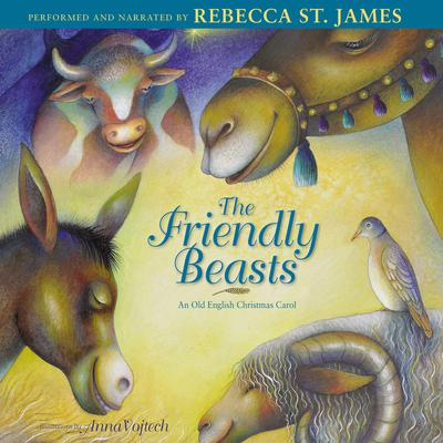 Friendly Beasts: An Old English Christmas Carol Audiobook, by Rebecca St. James