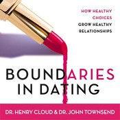 Boundaries in Dating: How Healthy Choices Grow Healthy Relationships, by John Townsend, Henry Cloud