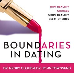 Boundaries in Dating: How Healthy Choices Grow Healthy Relationships Audiobook, by John Townsend