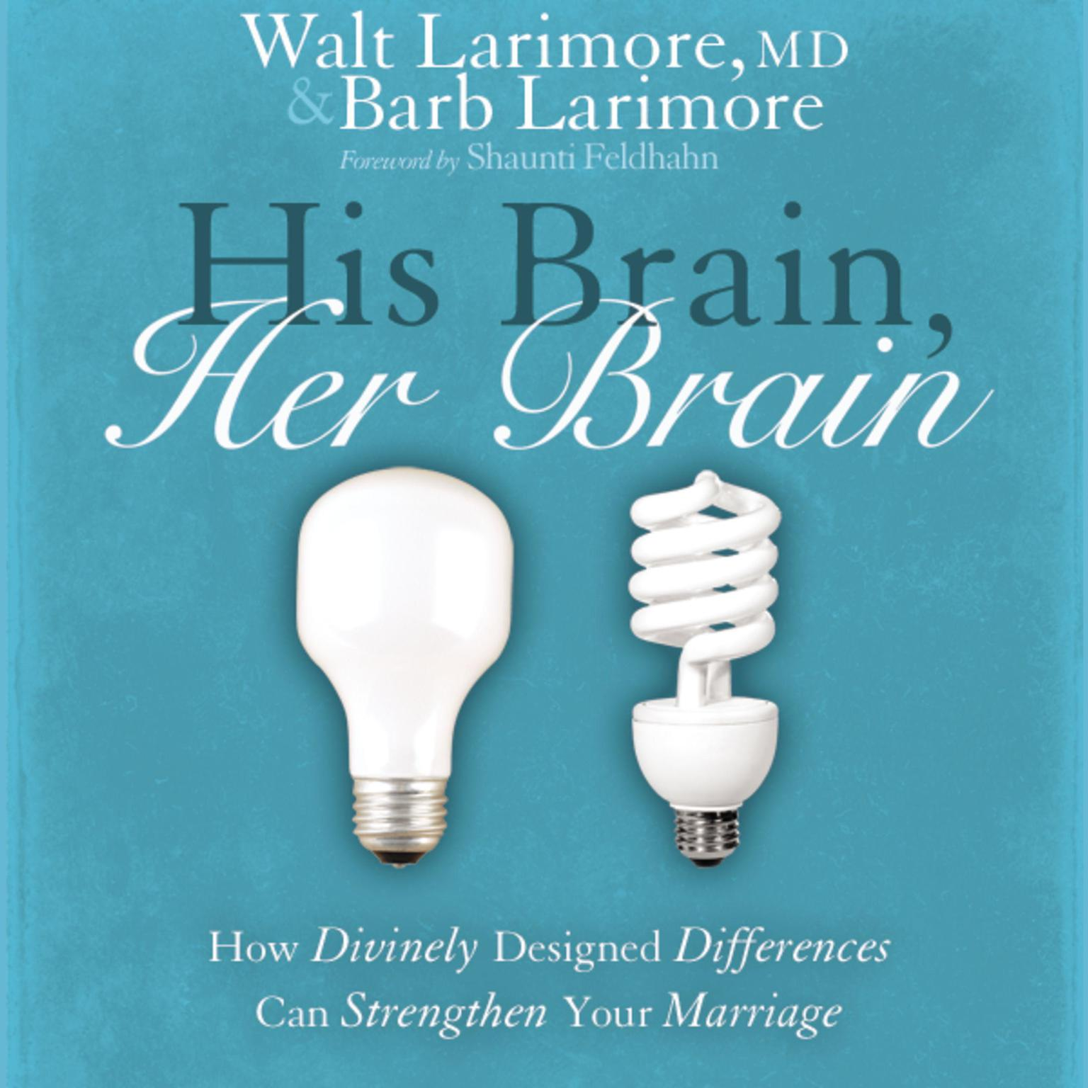 Printable His Brain, Her Brain: How Divinely Designed Differences Can Strengthen Your Marriage Audiobook Cover Art