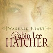 Wagered Heart Audiobook, by Robin Lee Hatcher