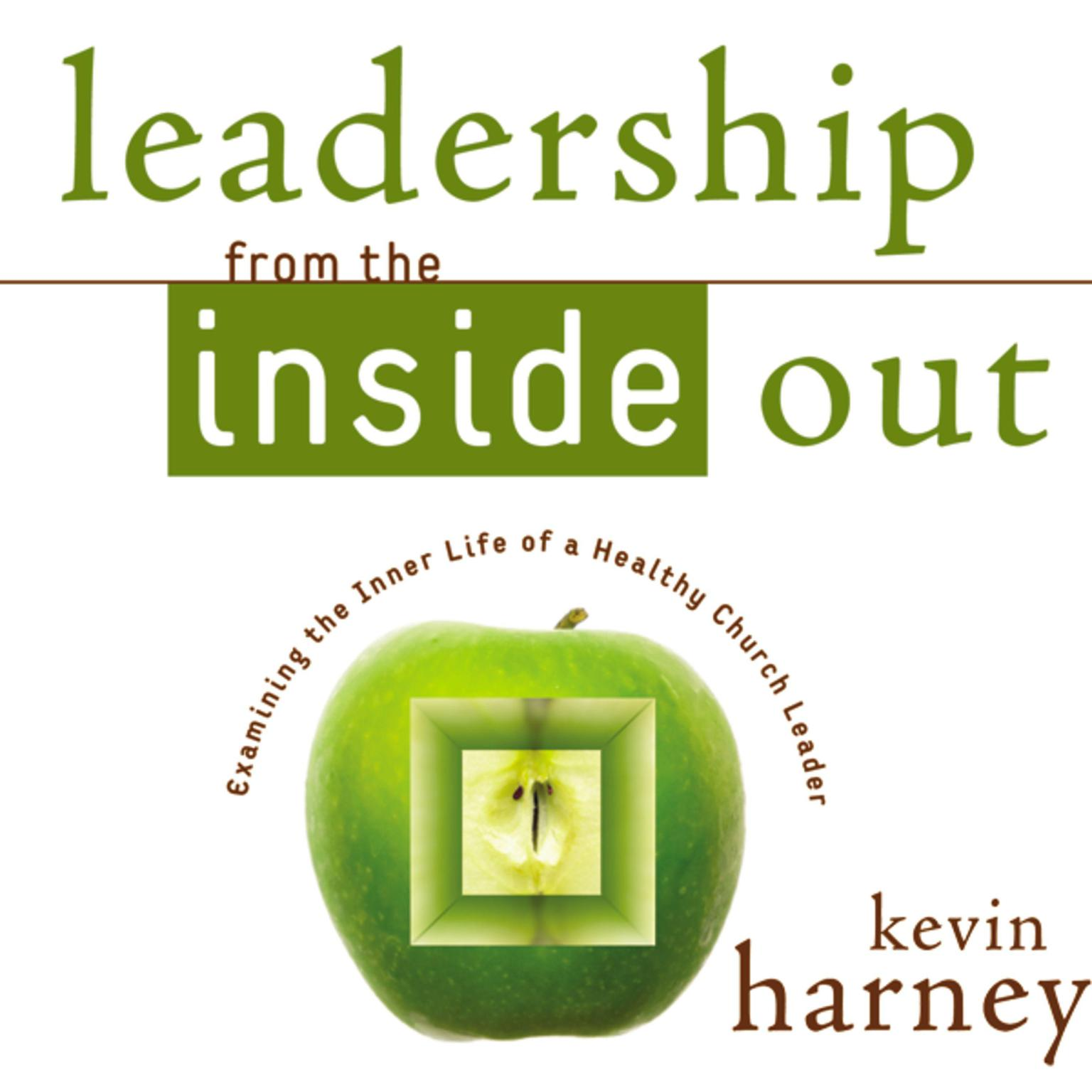 Printable Leadership from the Inside Out: Examining the Inner Life of a Healthy Church Leader Audiobook Cover Art