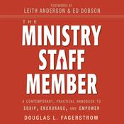 The Ministry Staff Member: A Contemporary, Practical Handbook to Equip, Encourage, and Empower, by Douglas L. Fagerstrom