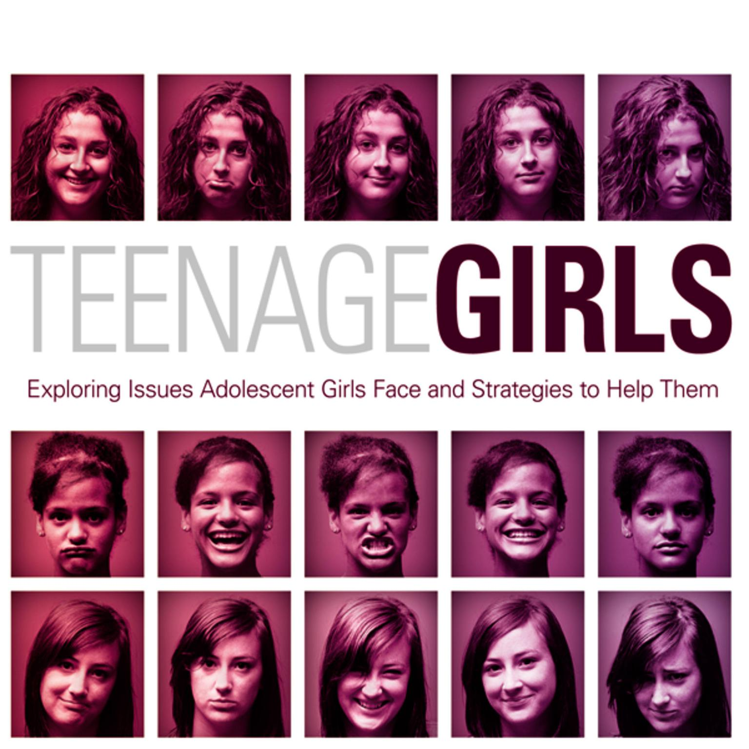 Printable Teenage Girls: Exploring Issues Adolescent Girls Face and Strategies to Help Them Audiobook Cover Art