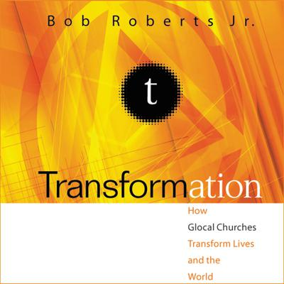 Transformation: Discipleship that Turns Lives, Churches, and the World Upside Down Audiobook, by Bob Roberts
