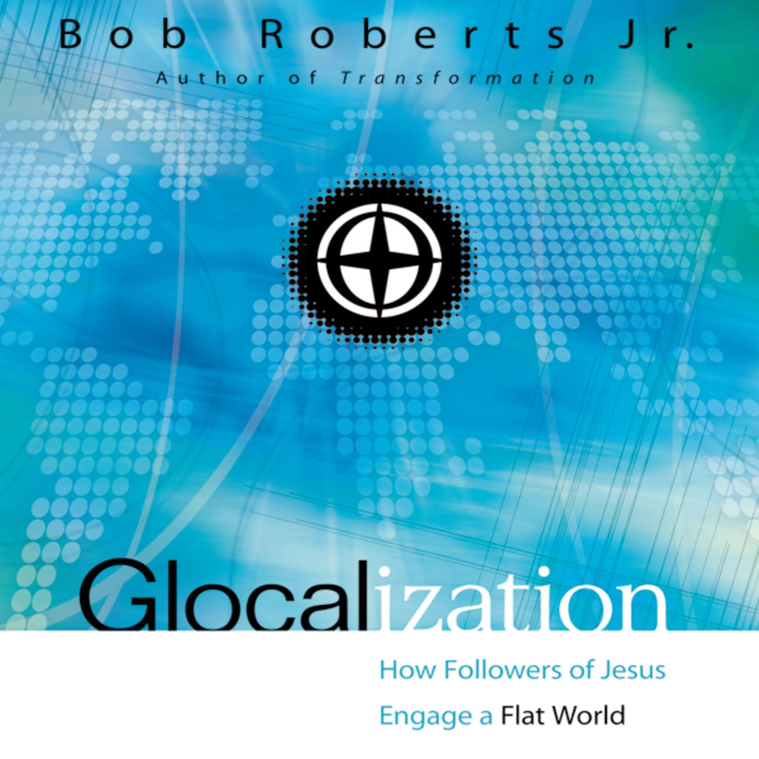 Printable Glocalization: How Followers of Jesus Engage a Flat World Audiobook Cover Art