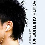 Youth Culture 101 Audiobook, by Walt Mueller