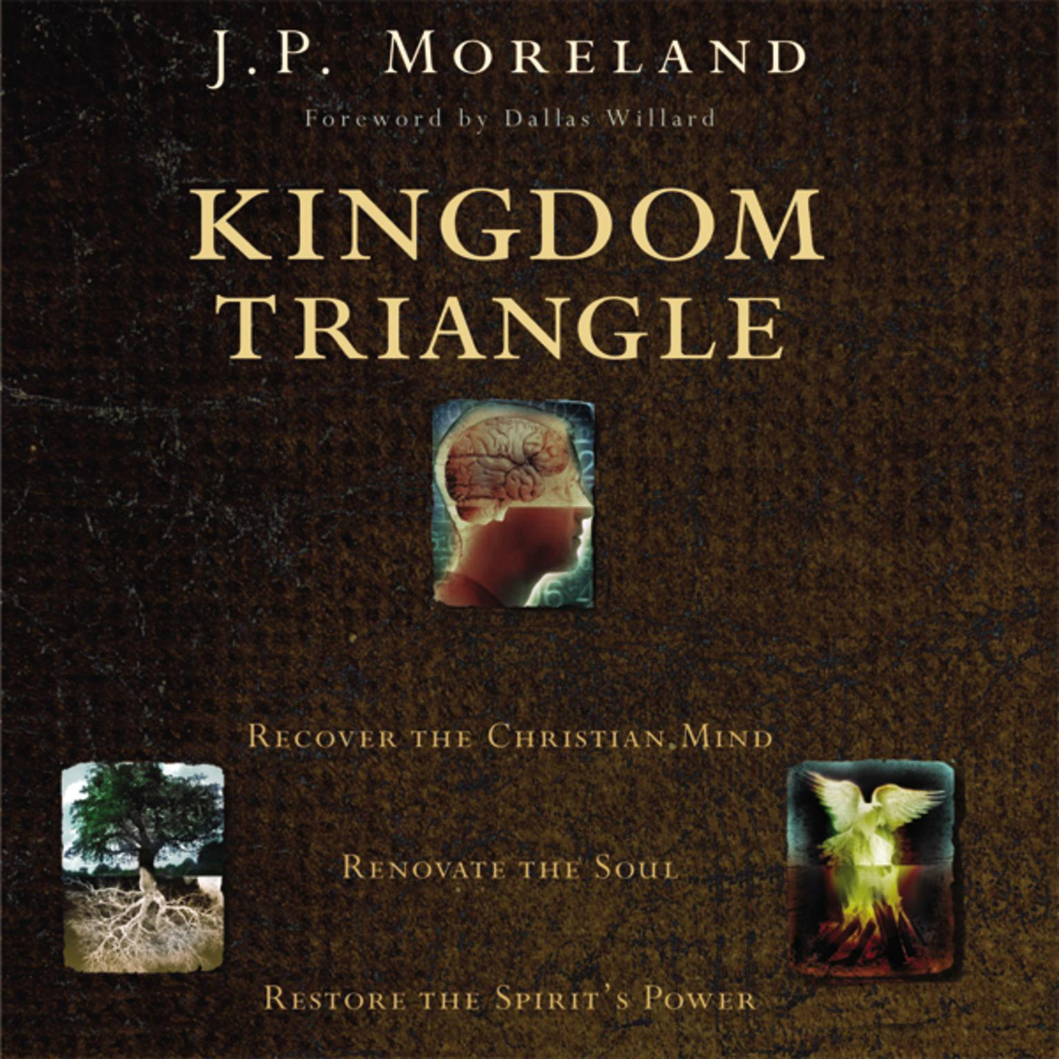 Printable Kingdom Triangle: Recover the Christian Mind, Renovate the Soul, Restore the Spirit's Power Audiobook Cover Art