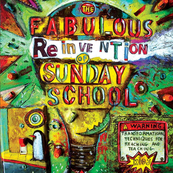 Printable The Fabulous Reinvention of Sunday School: Transformational Techniques for Reaching and Teaching Kids Audiobook Cover Art