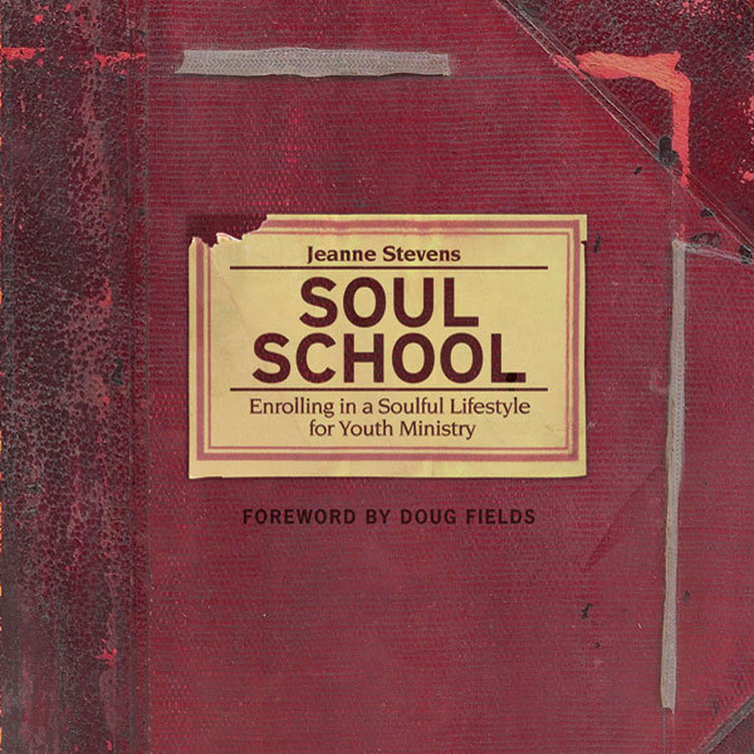 Printable Soul School: Enrolling in a Soulful Lifestyle for Youth Ministry Audiobook Cover Art