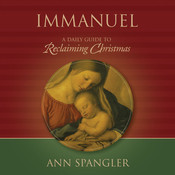 Immanuel: Praying the Names of God through the Christmas Season, by Ann Spangler