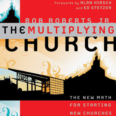 The Multiplying Church: The New Math for Starting New Churches Audiobook, by Bob Roberts