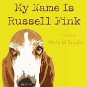 My Name Is Russell Fink, by Michael Snyder