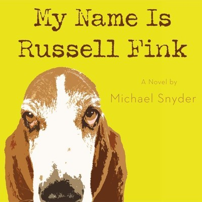 My Name Is Russell Fink Audiobook, by Michael Snyder
