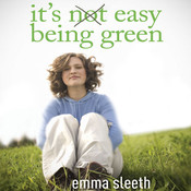 Its Easy Being Green: One Students Guide to Serving God and Saving the Planet Audiobook, by Emma Sleeth
