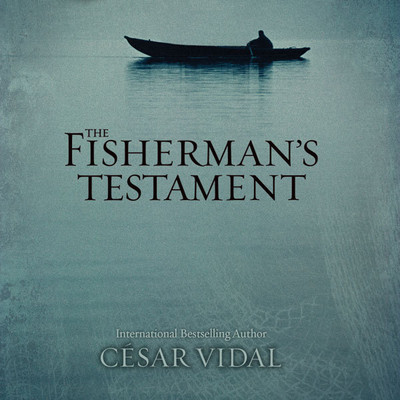 The Fishermans Testament Audiobook, by César Vidal