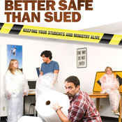 Better Safe than Sued: Keeping Your Students and Ministry Alive, by Jack Crabtree