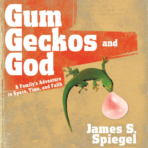Printable Gum, Geckos, and God: A Family's Adventure in Space, Time, and Faith Audiobook Cover Art